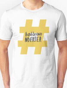 Kimmy Schmidt - Hashbrown No Filter Unisex T-Shirt