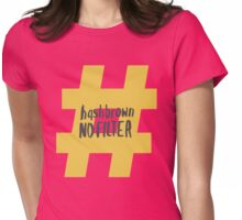 Kimmy Schmidt - Hashbrown No Filter Womens Fitted T-Shirt