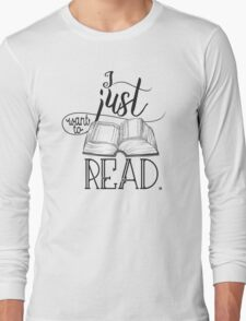 I Just Want To Read B&W Long Sleeve T-Shirt