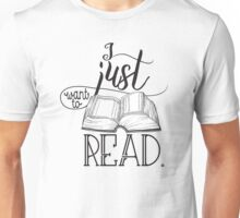 I Just Want To Read B&W Unisex T-Shirt