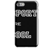 SPORTS ARE COOL iPhone Case/Skin