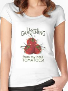 Love Gardening From My Head TOMATOES! Humor Women's Fitted Scoop T-Shirt