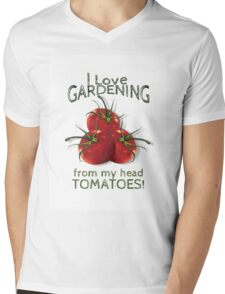 Love Gardening From My Head TOMATOES! Humor Mens V-Neck T-Shirt