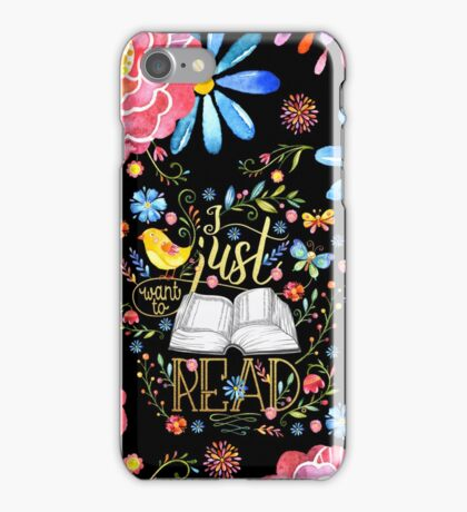 I Just Want To Read - Black Floral iPhone Case/Skin
