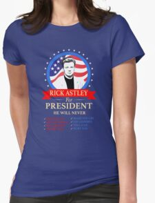 Rick Astley For President Womens Fitted T-Shirt