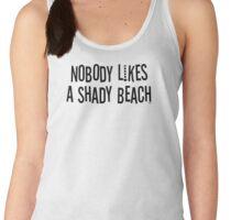 Nobody Likes A Shady Beach Women's Tank Top