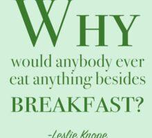 Leslie Knope Breakfast Foods Quote Sticker