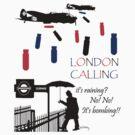 London Calling. Raining? Bombing! by telberry
