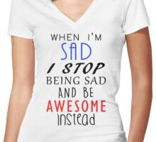 Don't Be Sad Be Awesome! Women's Fitted V-Neck T-Shirt