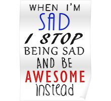 Don't Be Sad Be Awesome! Poster
