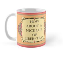 How about a nice cup of liber-tea? Mug