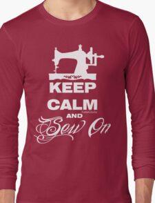 Keep Calm and Sew On Long Sleeve T-Shirt