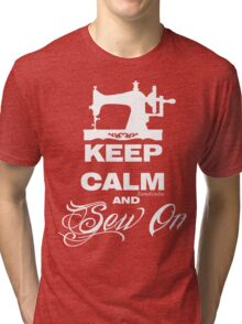 Keep Calm and Sew On Tri-blend T-Shirt
