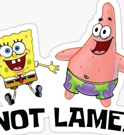 Not Lame! - Spongebob Sticker