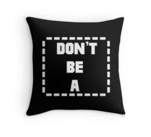 Don't Be a (Rectangle) Pulp Fiction Rectangle Throw Pillow
