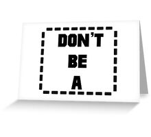Don't Be a (Rectangle) Pulp Fiction Rectangle Greeting Card