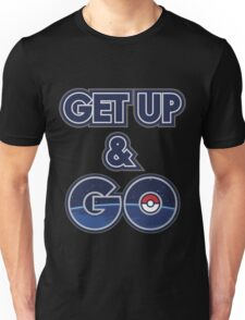 Get Up & Go! Unisex T-Shirt