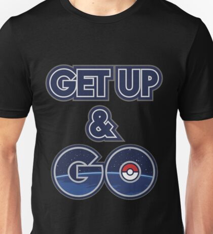 Get Up & Go! Unisex T-Shirt
