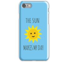 The sun makes my day iPhone Case/Skin