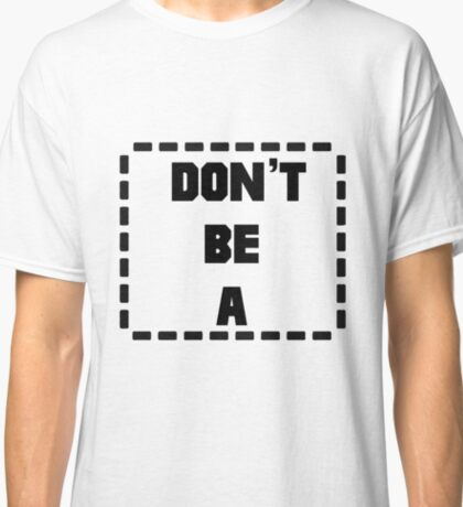 Don't Be a (Rectangle) Pulp Fiction Rectangle Classic T-Shirt