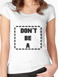 Don't Be a (Rectangle) Pulp Fiction Rectangle Women's Fitted Scoop T-Shirt