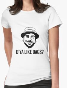 The Snatch D'ya like DAGS? Micky Womens Fitted T-Shirt