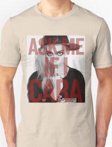 Ask me If I Cara T-Shirt