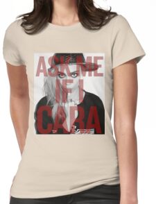 Ask me If I Cara Womens Fitted T-Shirt