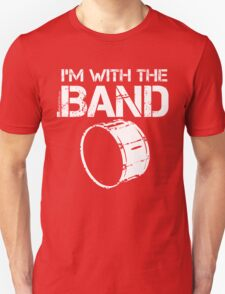 I'm With The Band - Bass Drum (White Lettering) T-Shirt