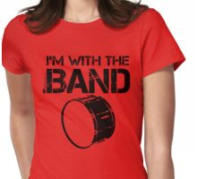 I'm With The Band - Bass Drum (Black Lettering) Womens Fitted T-Shirt
