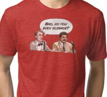 Bro, Do You Even Science Tri-blend T-Shirt