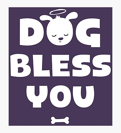 Dog Bless You, Amen! Photographic Print