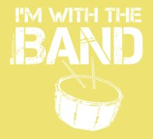 I'm With The Band - Snare Drum (White Lettering) One Piece - Short Sleeve