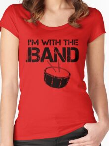 I'm With The Band - Snare Drum (Black Lettering) Women's Fitted Scoop T-Shirt