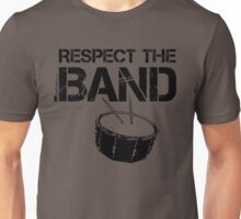 Respect The Band - Snare Drum (Black Lettering) Unisex T-Shirt