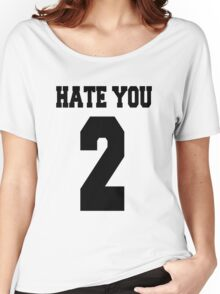 Hate you too - version 1 - black Women's Relaxed Fit T-Shirt