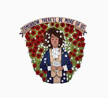 Tomorrow There'll Be More Of Us Unisex T-Shirt