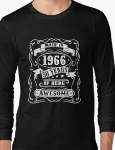 Made In 1966 - 50 Years Of Being Awesome Long Sleeve T-Shirt