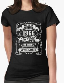 Made In 1966 - 50 Years Of Being Awesome Womens Fitted T-Shirt