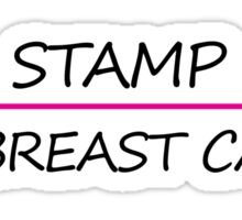 Stamp out breast cancer Sticker