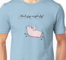 Pigs might fly, Pink pig with wings. Unisex T-Shirt