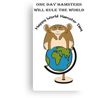 Hamsters rule the World Canvas Print