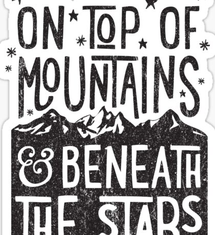 On Top Of Mountains Sticker