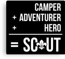 Camper, Adventurer, Hero = Scout Canvas Print