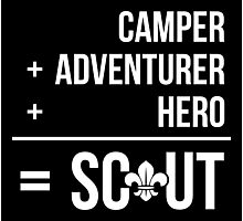 Camper, Adventurer, Hero = Scout Photographic Print