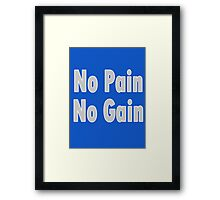Super Saiyan Says - No PAIN no GAIN T-Shirt Fitness Sticker Framed Print
