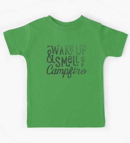 wake up & smell the campfire Kids Tee