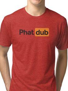 phat dub Tri-blend T-Shirt