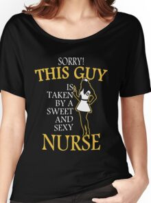 This Guy Is Taken By A Sweet And Sexy Nurse Women's Relaxed Fit T-Shirt