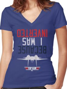 Weird Topgun Because I was Inverted Women's Fitted V-Neck T-Shirt